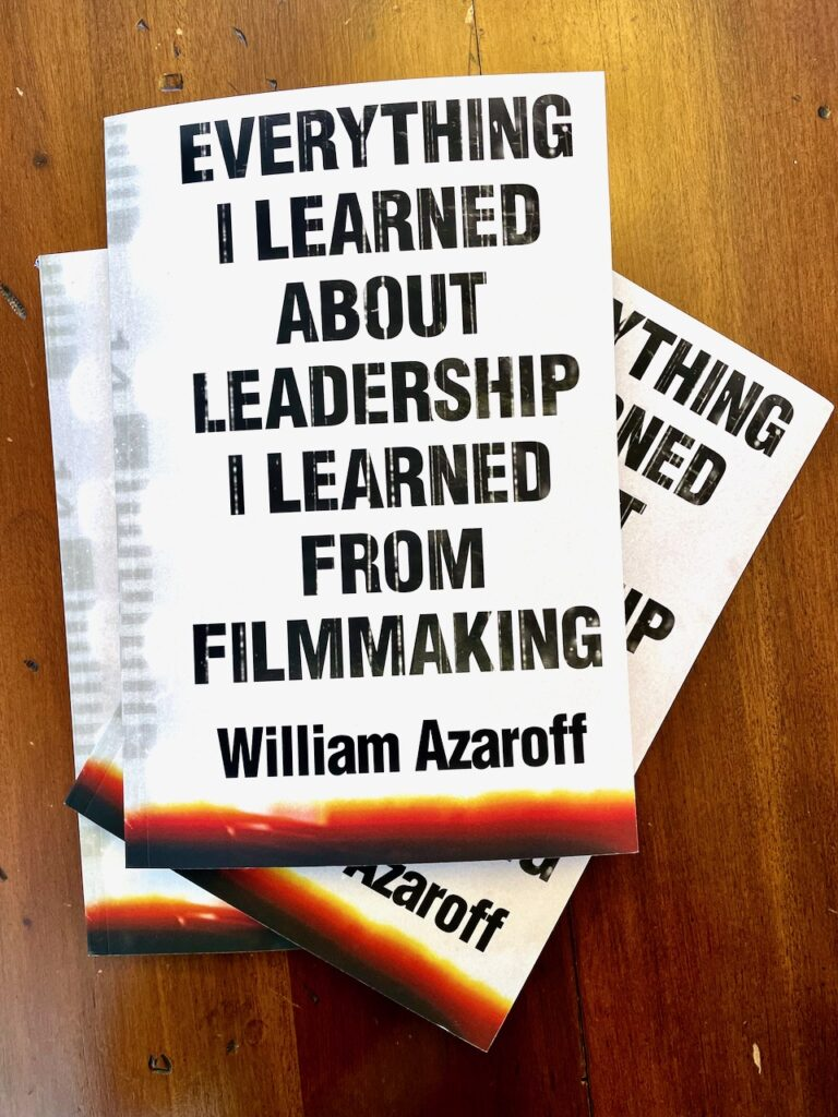Everything I Learned About Leadership I Learned From Filmmaking